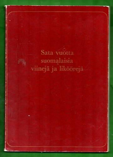 Sata vuotta suomalaisia viinejä ja liköörejä