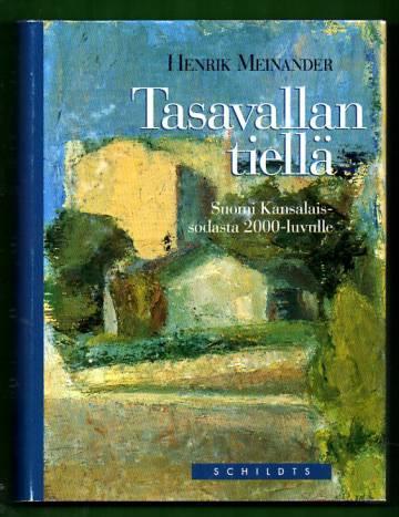 Tasavallan tiellä - Suomi Kansalaissodasta 2000-luvulle