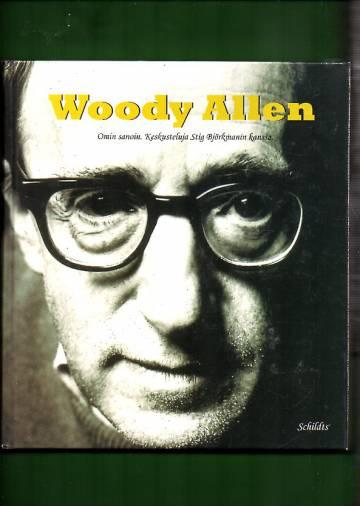 Woody Allen - Omin sanoin. Keskusteluja Stig Björkmanin kanssa.