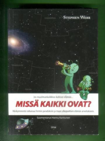 Missä kaikki ovat - Viisikymmentä ratkaisua Fermin paradoksiin ja maan ulkopuolisen elämän arvoituks