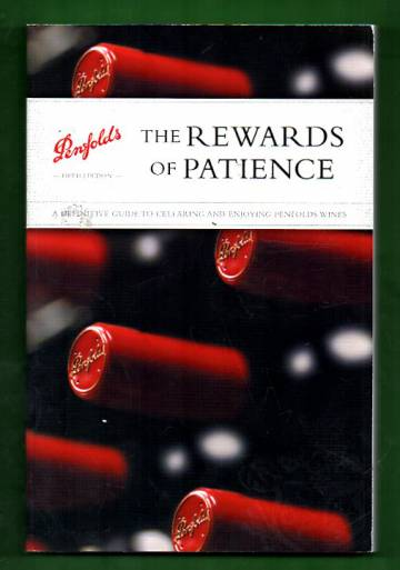 The rewards of patience - A definitive guide to cellaring and enjoying penfolds wines