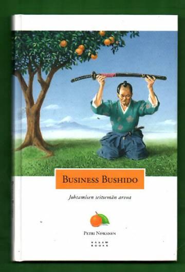 Business Bushido - Johtamisen seitsemän arvoa