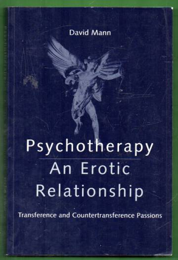 Psychoterapy - An Erotic Relationship: Transference and Countertransference Passions