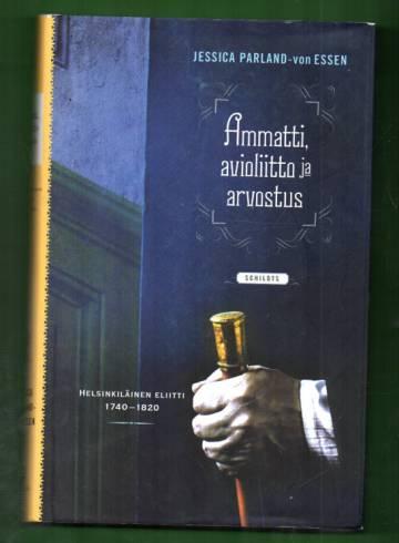 Ammatti, avioliitto ja arvostus - Helsinkiläinen eliitti 1740-1820