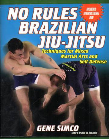 No Rules Brazilian Jiu-Jitsu - Techniques for mixed martial arts and self-defense