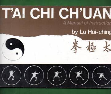 T´ai Chi Ch´uan - A Manual of Instruction