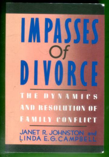 Impasses of divorce - The dynamics and resolution of family conflict