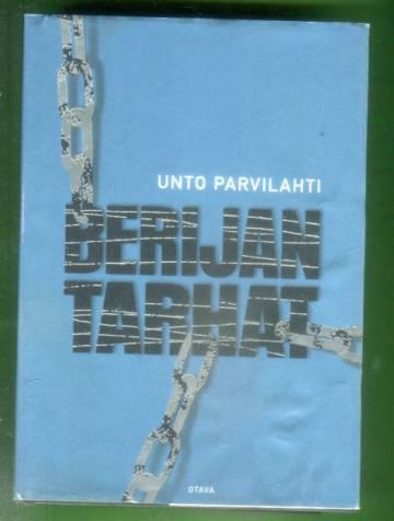 Berijan tarhat - Havaintoja ja muistikuvia Neuvostoliitosta vuosilta 1945-1954