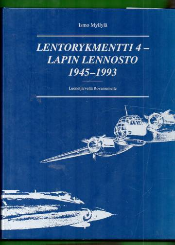 Lentorykmentti 4 - Lapin Lennosto 1945-1993: Luonetjärveltä Rovaniemelle