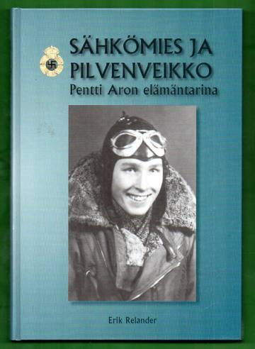 Sähkömies ja pilvenveikko - Pentti Aron elämäntarina