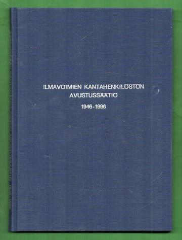 Ilmavoimien kantahenkilöstön avustussäätiö 1946-1996