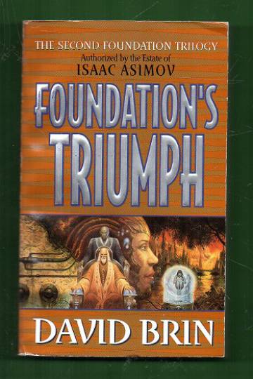 The Second Foundation Trilogy 3 - Foundation's Triumph