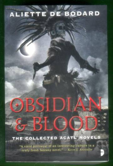 Obsidien & blood - The collected Acatl novels