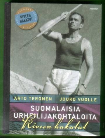 Suomalaisia urheilijakohtaloita - Kiveen hakatut