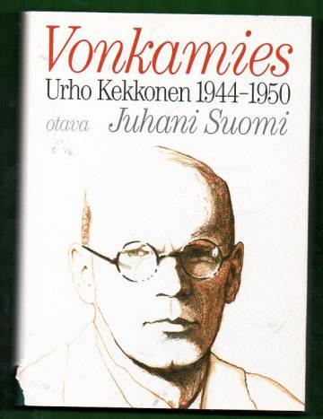 Vonkamies - Urho Kekkonen 1944-1950