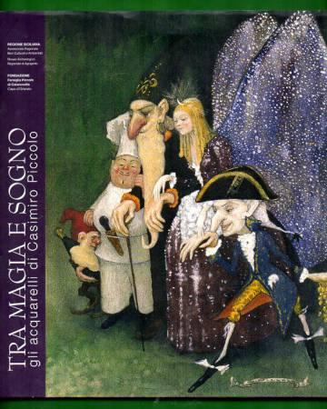 Tra Magia e Sogno - Gli aquarelli di Casimiro Piccolo