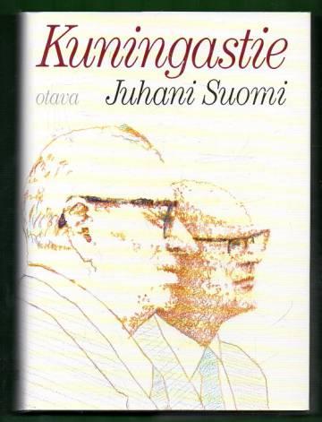 Kuningastie - Urho Kekkonen 1950-1956
