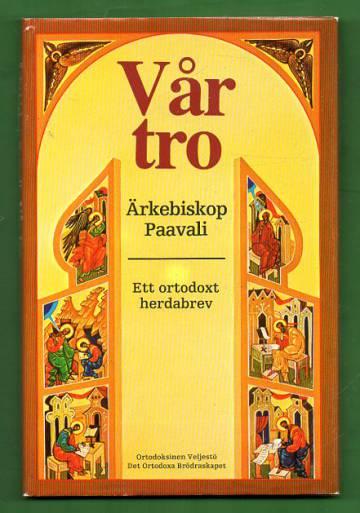 Vår tro - Ett ortodoxt herdabrev