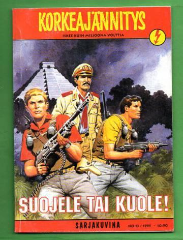 Korkeajännitys 13/95 - Suojele tai kuole!