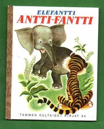 Tammen kultaiset kirjat 54 - Elefantti Antti-Fantti