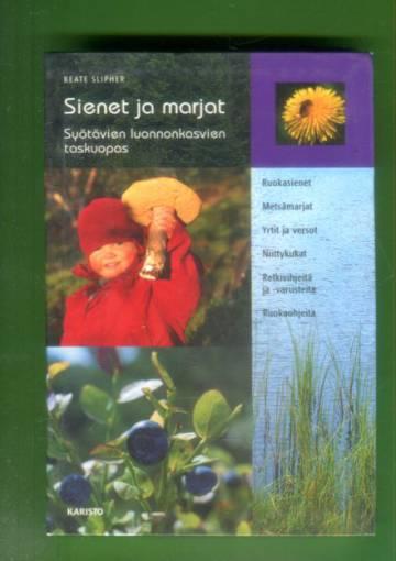 Sienet ja marjat - Syötävien luonnonkasvien taskuopas