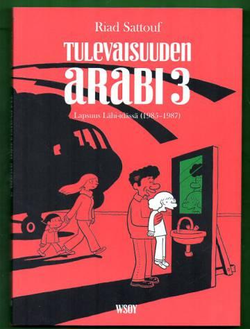 Tulevaisuuden arabi 3 - Lapsuus Lähi-idässä (1985-1987)