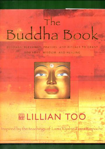 The Buddha Book - Buddhas, Blessings, Prayers, and Rituals to Grant You Love, Wisdom, and Healing
