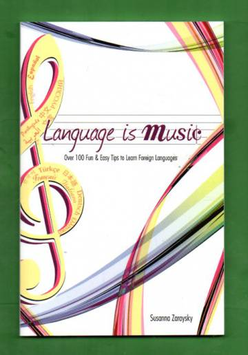 Language Is Music - Over 100 Fun & Easy Tips to Learn Foreign Languages