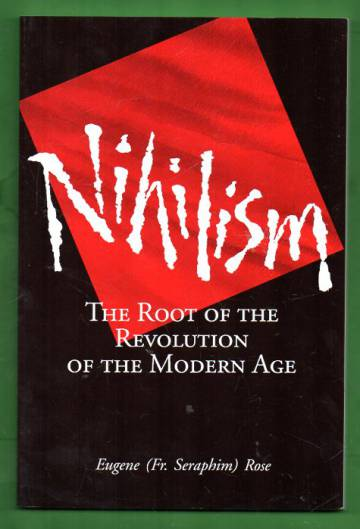 Nihilism - The Root of the Revolution of the Modern Age