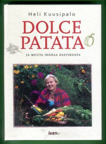 Dolce patata ja muuta ihanaa kasviksista