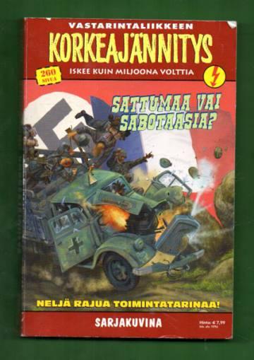 Korkeajännitys 5E/16: Vastarintaliikkeen korkeajännitys - Sattumaa vai sabotaasia?