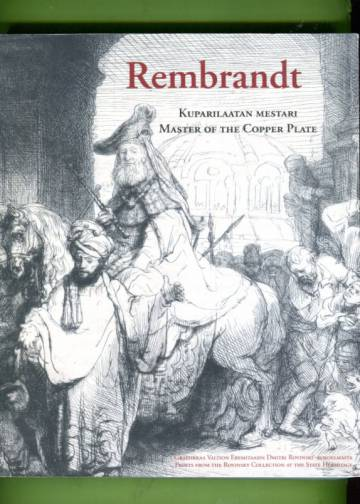 Rembrandt - Kuparilaatan mestari / Master of the Copper Plate
