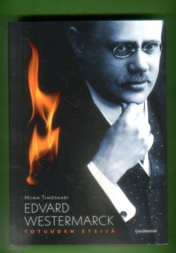 Edvard Westermarck - Totuuden etsijä