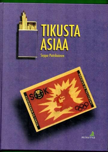Tikusta asiaa - Tulitikkuteollisuus Vaajakoskella 1919-1995