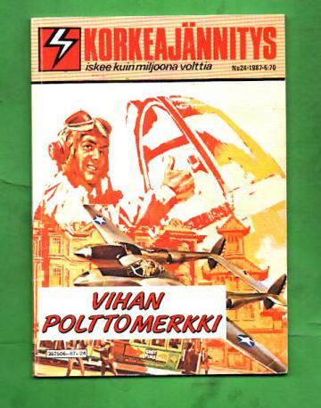 Korkeajännitys 24/87 - Vihan polttomerkki