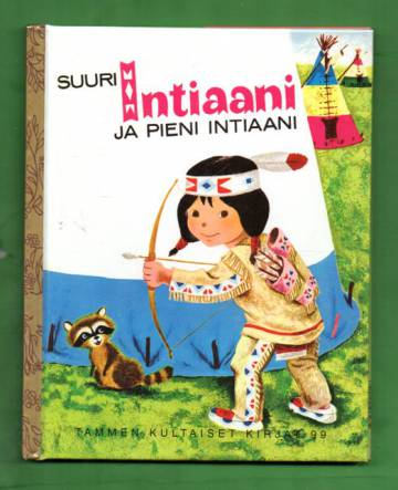 Tammen kultaiset kirjat 99 - Suuri Intiaani ja Pieni Intiaani
