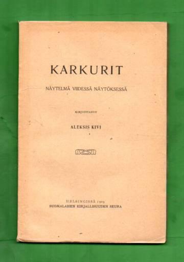 Karkurit - Näytelmä viidessä näytöksessä