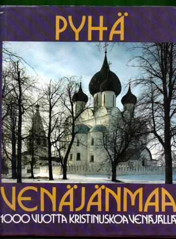 Pyhä venäjänmaa - 1000 vuotta kristinuskoa Venäjällä
