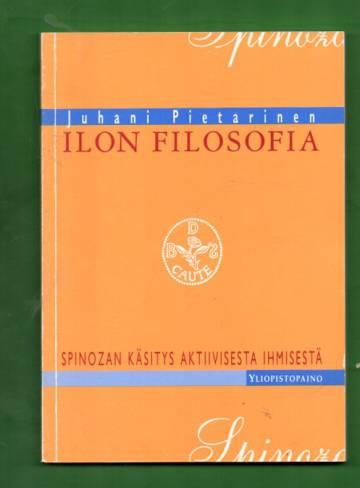 Ilon filosofia - Spinozan käsitys aktiivisestä ihmisestä