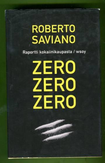 Zero zero zero - Raportti kokaiinikaupasta