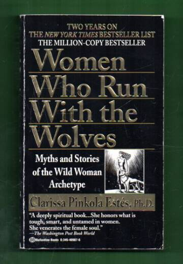 Women Who Run With the Wolves - Myths and Stories of the Wild Woman Archetype
