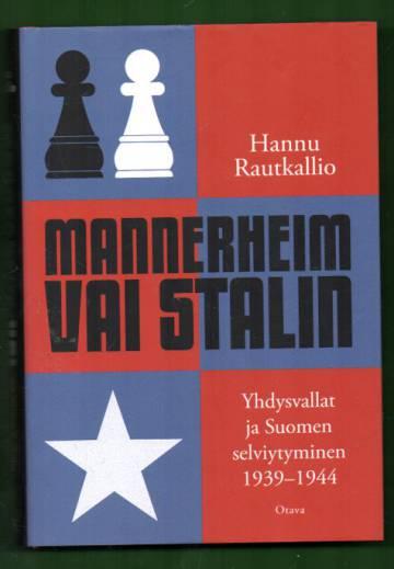 Mannerheim vai Stalin - Yhdysvallat ja Suomen selviytyminen 1939-1944