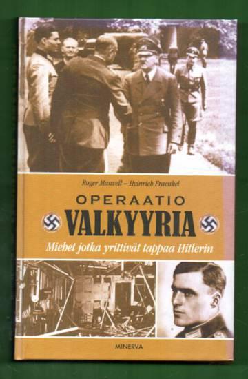Operaatio Valkyyria - Miehet jotka yrittivät tappaa Hitlerin