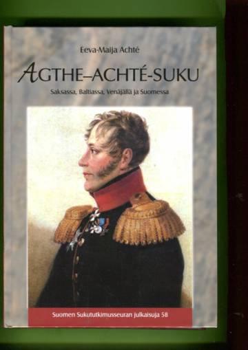 Agthe-Achté-suku Saksassa, Baltiassa, Venäjällä ja Suomessa