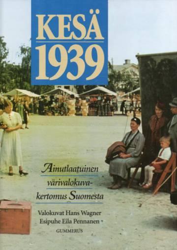 Kesä 1939 - Ainutlaatuinen värivalokuvakertomus Suomesta