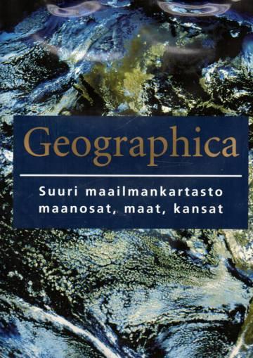 Geographica - Suuri maailmankartasto: maanosat, maat, kansat