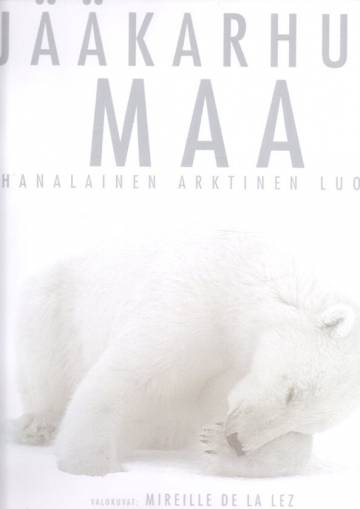 Jääkarhun maa - Uhanalainen arktinen luonto
