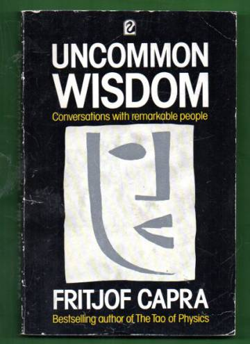 Uncommon Wisdom - Conversations with Remarkable People