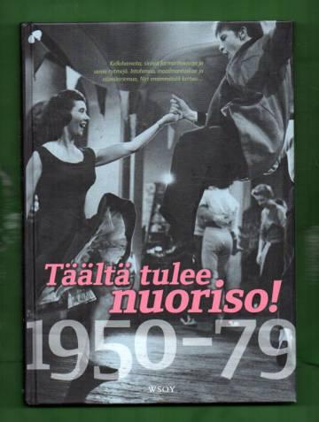 Täältä tulee nuoriso! - 1950-79