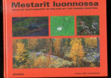 Mestarit luonnossa - Wildlife photography in Finland by the Finnish masters
